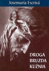 Trzy najbardziej popularne pisma Escrivy Droga Bruzda Kuznia