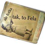 Ale fotka – tak, to Fela. Palindromy
